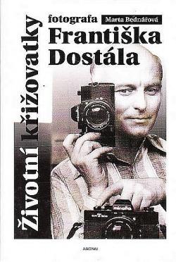 Životní křižovatky fotografa Františka Dostála obálka knihy