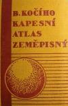 B. Kočího kapesní atlas zeměpisný