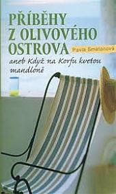 Příběhy z olivového ostrova aneb Když na Korfu kvetou mandloně