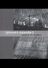 Liptovská rapsodie II : pocta K.O. Hrubému : Galerie Nahoře, České Budějovice, 3.5.-5.6.2011