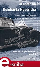 Atentát na Reinharda Heydricha a druhé stanné právo na území tzv. protektorátu Čechy a Morava obálka knihy
