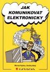 Jak komunikovat elektronicky