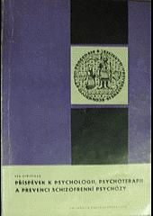 Příspěvek k psychologii, psychoterapii a prevenci schizofrenní psychózy obálka knihy