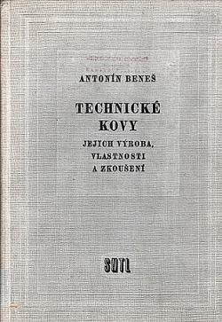 Technické kovy -  jejich výroba, vlastnosti a zkoušení obálka knihy