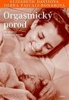 Orgasmický porod. Jak bezpečně a příjemně porodit.