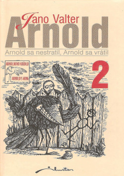 Arnold sa nestratil, Arnold sa vrátil
