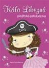 Káťa Líbezná: pirátská princezna