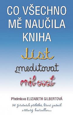 Co všechno mě naučila kniha Jíst, meditovat, milovat obálka knihy