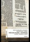Moše ben Majmon - Maimonides : filozof, právník a lékař