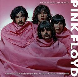 Pink Floyd - Ilustrovaná biografie obálka knihy
