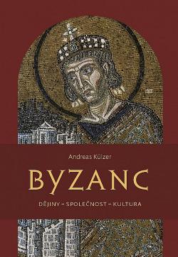 Byzanc : dějiny - společnost - kultura obálka knihy