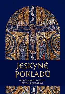 Jeskyně pokladů : kniha zjevení svatého Petra Klementovi obálka knihy