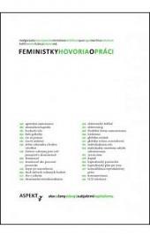Feministky hovoria o práci - ako sa ženy stávajú subjektmi kapitalizmu obálka knihy
