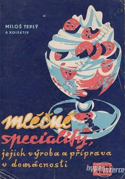 Mléčné speciality, jejich výroba a příprava v domácnosti obálka knihy