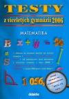Testy z víceletých gymnázií 2006 Matematika