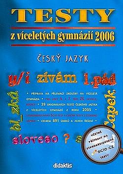 Testy z víceletých gymnázií 2006 Český jazyk obálka knihy