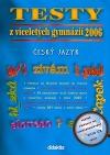 Testy z víceletých gymnázií 2006 Český jazyk