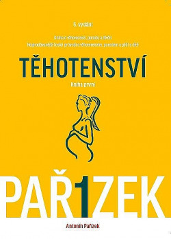 Kniha o těhotenství, porodu a dítěti: Těhotenství (kniha první) obálka knihy