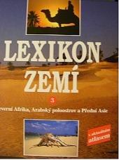 Lexikon zemí 3 severní Afrika, Arabský poloostrov a Předdní Asie obálka knihy