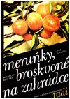 Meruňky, broskvoně na zahrádce
