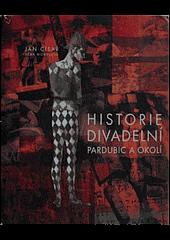 Historie divadelní Pardubic a okolí obálka knihy