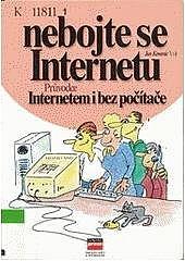 Nebojte se Internetu aneb Internetem i bez počítače obálka knihy