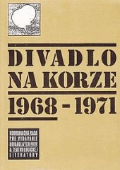 Divadlo Na korze 1968 - 1971 obálka knihy