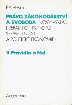 Právo, zákonodárství a svoboda 1.) Pravidla a řád