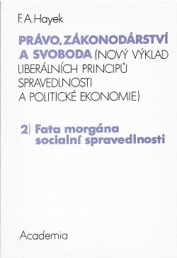 Právo, zákonodárství a svoboda 2.) Fata morgána socialní spravedlnosti obálka knihy