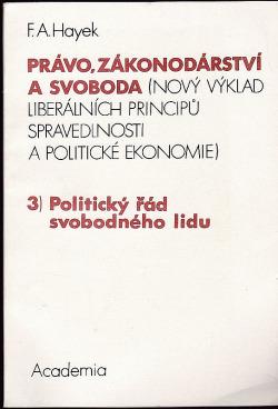 Právo, zákonodárství a svoboda 3.) Politický řád svobodného lidu obálka knihy