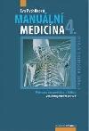 Manuální medicína 4. (Průvodce diagnostikou a léčbou vertebrogenních poruch)
