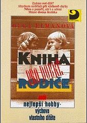 Kniha pro dobré rodiče aneb nejlepší hobby - výchova vlastního dítěte obálka knihy