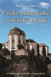 České, moravské a slezské hrady ve faktech, mýtech a legendách obálka knihy