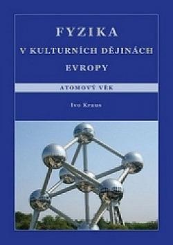 Fyzika v kulturních dějinách Evropy. Atomový věk obálka knihy