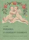 Pohádka o andílkovi Ivánkovi