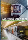 Elektrické vozy 81-71, aneb symbol budování pražského metra