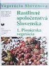 Rastlinné spoločenstvá Slovenska - 1. Pionierska vegetácia