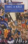 Rytířské bitvy a osudy I. 1066–1214 – Meč a kříž
