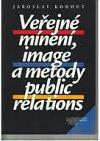 Veřejné mínění, image a metody public relations obálka knihy