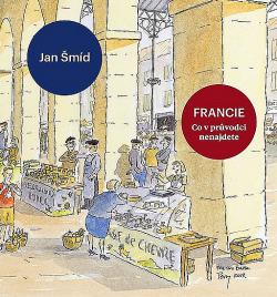 Francie - Co v průvodci nenajdete obálka knihy