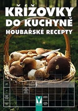 Křížovky do kuchyně - Houbařské recepty obálka knihy