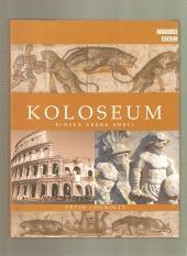 Koloseum: Římská aréna smrti