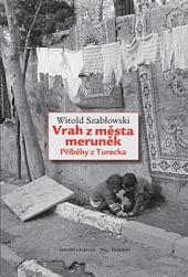 Vrah z města meruněk: Příběhy z Turecka