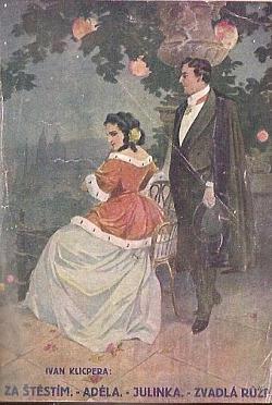 Za štěstím-Adéla-Julinka-Zvadlá růže obálka knihy