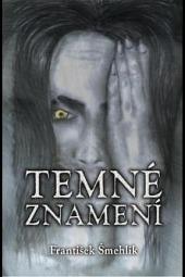 Temné znamení – František Šmehlík