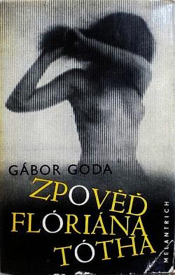 Zpověď Flóriána Tótha