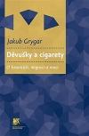Děvušky a cigarety - O hranicich, migraci a moci