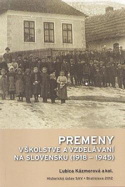Premeny v školstve a vzdelávaní na Slovensku (1918-1945)