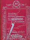 Prvému presidentu ČSR T. G. Masarykovi, in memoriam
