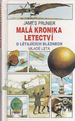 Malá kronika letectví 1: O létajících bláznech